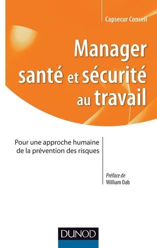 Manager santé et sécurité au Travail - Capsecur Conseil - Format PDF - 9782100703678 - 11,99 €
