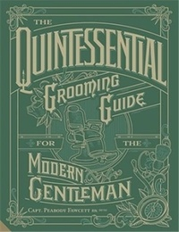 Captain Peabody Fawcett - The Quintessential Grooming Guide for the Modern Gentleman.