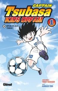 Yoichi Takahashi - Captain Tsubasa Kids Dream - Tome 01.