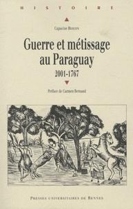 Capucine Boidin - Guerre et métissage au Paraguay (2001-1767).