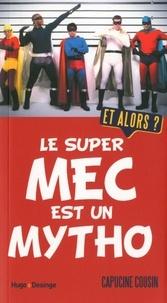 Capucine Cousin - Le super mec est un mytho - Et alors ?.