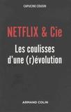 Capucine Cousin - Netflix & Cie - Les coulisses d'une (r)évolution.
