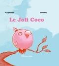 Capucine et  Boulet - Le joli Coco est un joli Coco.