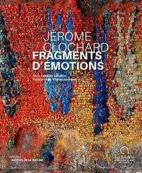Capucine Lemaître et Silvère Leprovost - Jérôme Clochard Fragments d'émotions.