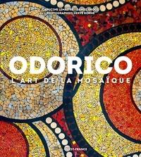 Capucine Lemaître et Daniel Enocq - Odorico, l'art de la mosaïque.