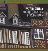 Capucine Lemaître et Benjamin Sabatier - Patrimoines : fabrique, usages et réemplois.