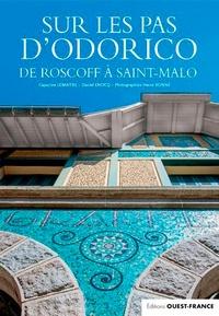 Capucine Lemaître et Daniel Enocq - Sur les pas d'Odorico - De Saint-Malo à Roscoff.