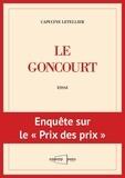 """Capucine Letellier - Le Goncourt - Enquête sur le """"Prix des prix""""."""