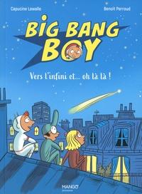 Capucine Lewalle et Benoît Perroud - Big Bang Boy Tome 2 : Vers l'infini et... oh là là !.