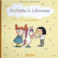 Capucine Lewalle et Bérengère Delaporte - Paillette & Lilicorne Tome 2 : L'anniversaire.