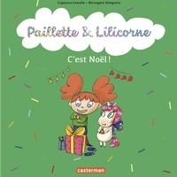 Capucine Lewalle et Bérengère Delaporte - Paillette & Lilicorne Tome 8 : C'est Noël !.