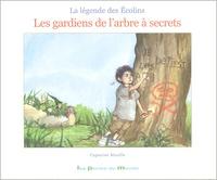 Capucine Mazille - La légende des Ecolins - Les gardiens de l'arbre à secrets.