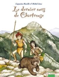 Capucine Mazille et Michel Jans - Le dernier ours de Chartreuse.