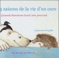 Capucine Mazille - Les 4 saisons de la vie d'un ours - Quand Hermine tient son journal.