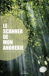 Capucine Neel - Le scanner de mon anorexie.