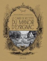 Capucine Sermadiras de Pouzols de Lile - Le cahier de recettes du manoir d'Eyrignac.