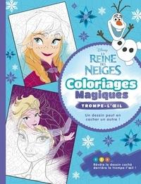 Capucine Sivignon - La Reine des Neiges - Coloriages magiques - Trompe-l'oeil.