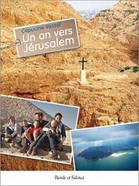 Un an vers Jérusalem - Capucine Vassel |