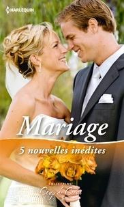 Cara Colter et Sue MacKay - Mariage - 5 nouvelles inédites.