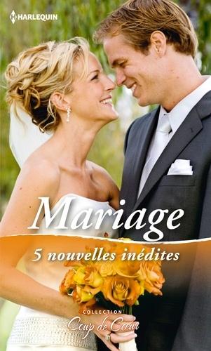 Mariage. 5 nouvelles inédites