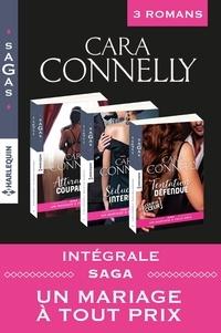 Cara Connelly - Intégrale Saga : Un mariage à tout prix.