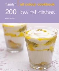Cara Hobday - Hamlyn All Colour Cookery: 200 Low Fat Dishes - Hamlyn All Colour Cookbook.