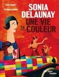 Cara Manes et Fatinha Ramos - Sonia Delaunay - Une vie en couleur.