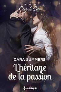 Cara Summers - L'héritage de la passion.