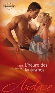 Cara Summers - L'heure des fantasmes.