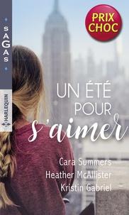 Cara Summers et Heather MacAllister - Un été pour s'aimer - Coup de foudre à Manhattan - Coup de folie à Houston - Coup de charme à Seattle.