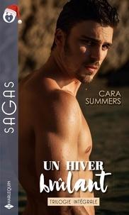 Cara Summers - Un hiver brûlant - Délicieux fantasmes ; L'heure des fantasmes ; Troublants fantasmes.