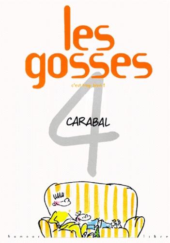 Carabal - Les gosses Tome 4 : C'est trop bien.