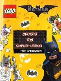 Carabas Editions - LEGO Batman Movie - Choisis ton super-héros.