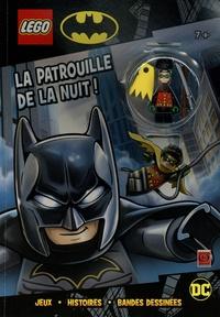 Carabas Editions - Lego DC Comics Super Heroes - La patrouille de la nuit ! Avec 1 figurine Robin à construire.
