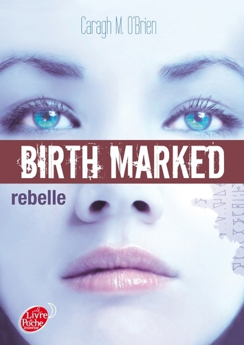 Birth Marked Tome 1 Rebelle