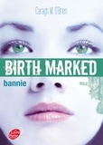 Caragh O'Brien - Birth Marked Tome 2 : Bannie.