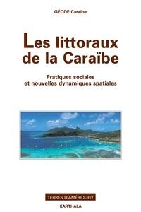 Caraïbe Geode - Les Littoraux de la Caraïbe - Pratiques sociales et nouvelles dynamiques spatiales.