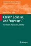 Mihai V. Putz - Carbon Bonding and Structures - Advances in Physics and Chemistry.