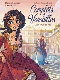 Carbone et Giulia Adragna - Complots à Versailles - Tome 1.