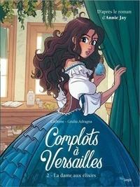 Carbone et Giulia Adragna - Complots à Versailles Tome 2 : La dame aux élixirs.
