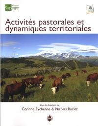 Corinne Eychenne et Nicolas Buclet - Activités pastorales et dynamiques territoriales - Quelles articulations ? Quelles stratégies ?.
