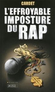 Cardet - L'effroyable imposture du Rap.