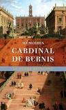 Cardinal de Bernis - Mémoires.