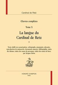 Cardinal de Retz - Oeuvres complètes - Tome 10, La langue du Cardinal de Retz, 2 volumes.