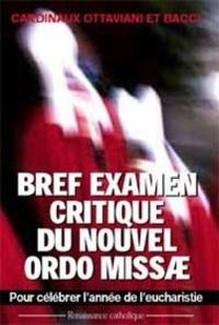 Cardinal Ottaviani. et Cardinal Bacci - Bref examen critique du nouvel ordo missae.