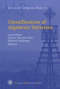 Carel Faber et Gerard Van der Geer - Classification of Algebraic Varieties.