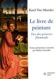 Carel Van Mander - Le livre de peinture.