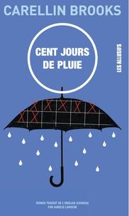Carellin Brooks - Cent jours de pluie.