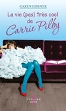 Caren Lissner et Caren Lissner - La vie (pas) très cool de Carrie Pilby.