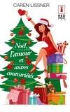 Caren Lissner et Caren Lissner - Noël, l'amour et autres contrariétés.